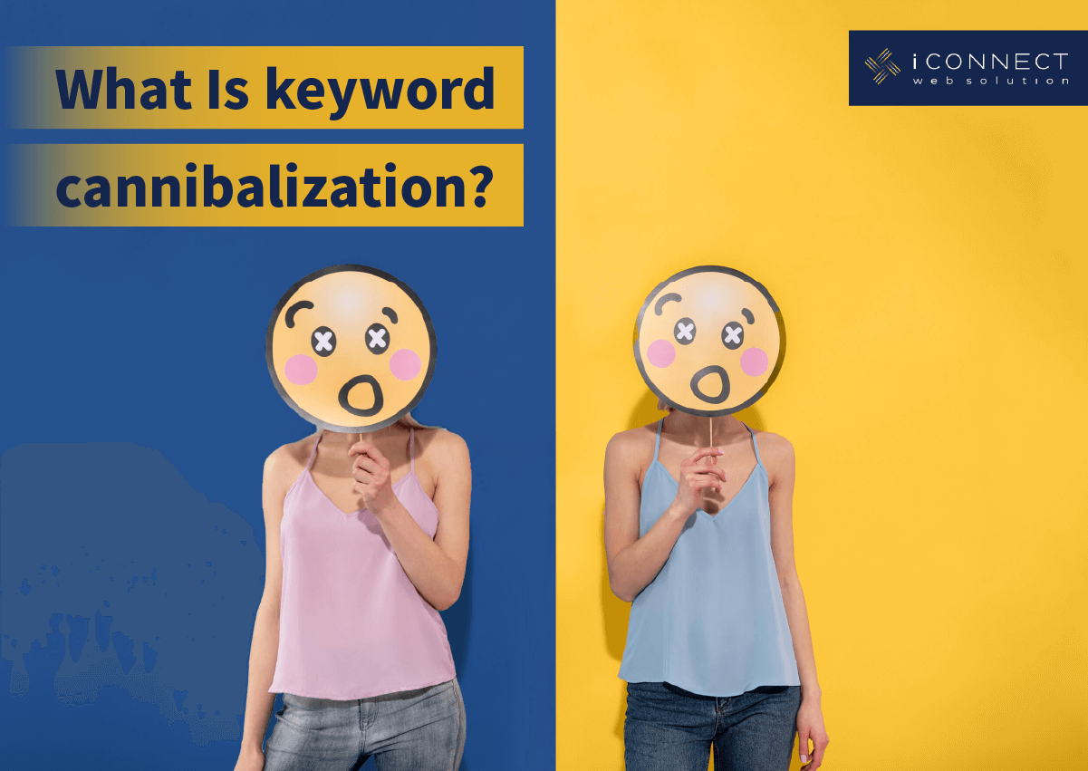 What Is Keyword Cannibalization? - I Connect Web Solution